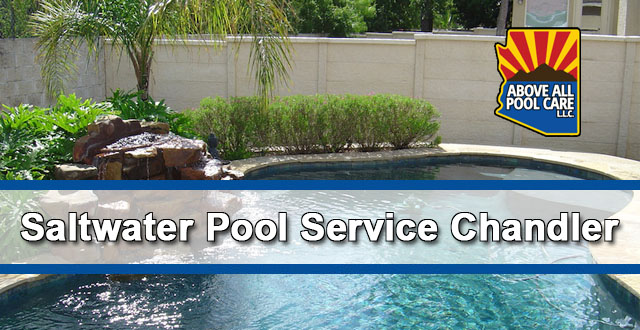 Saltwater Pool Service Chandler Above All Pool Care Llc